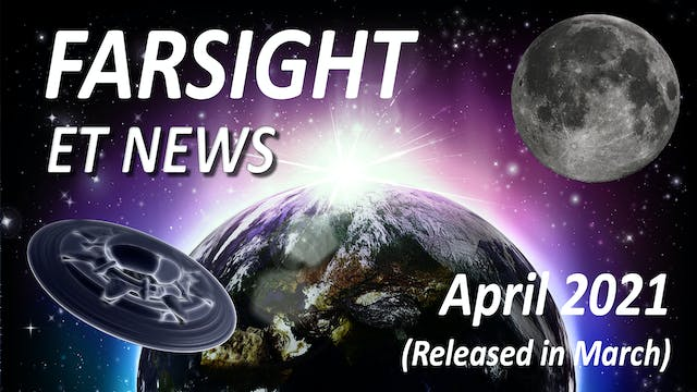 Farsight's ET News Forecast: March 2021