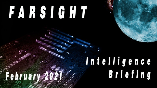 Farsight Intelligence Briefing for February 2021