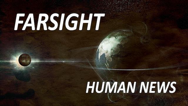 Farsight Human News: The News Before It Happens