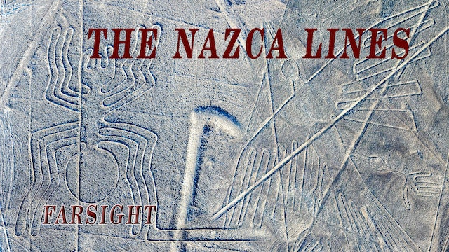 The Nazca Lines: A Farsight Project