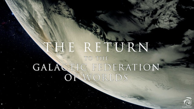 Return to the Galactic Federation of Worlds