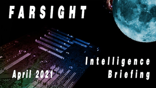Farsight Intelligence Briefing for April 2021