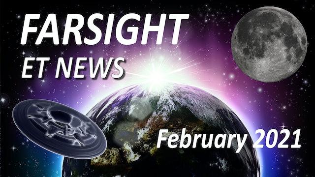 Farsight's ET News Forecast: February 2021