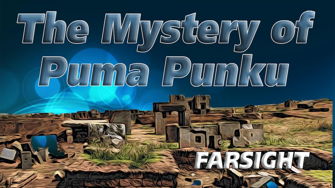 The Mystery of Puma Punku