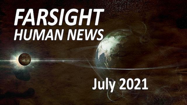 Farsight Human News Forecast: July 2021
