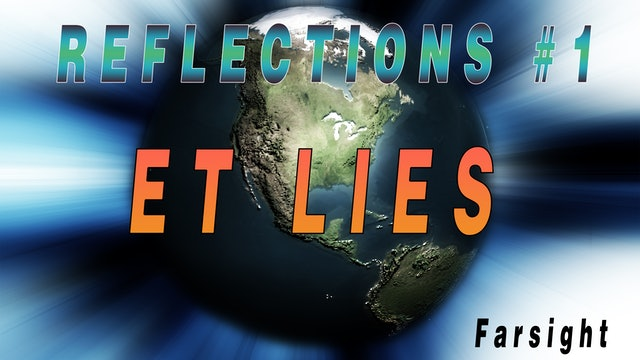 ET LIES: Reflections #1 - FULL VERSION