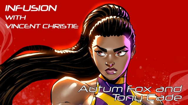 Infusion with Vincent Christie and Tony Cade: Autumn Fox