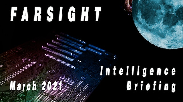 Farsight Intelligence Briefing for March 2021