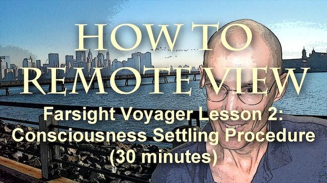 Farsight Voyager Basic SRV Lesson 2 Consciousness Settling Procedure