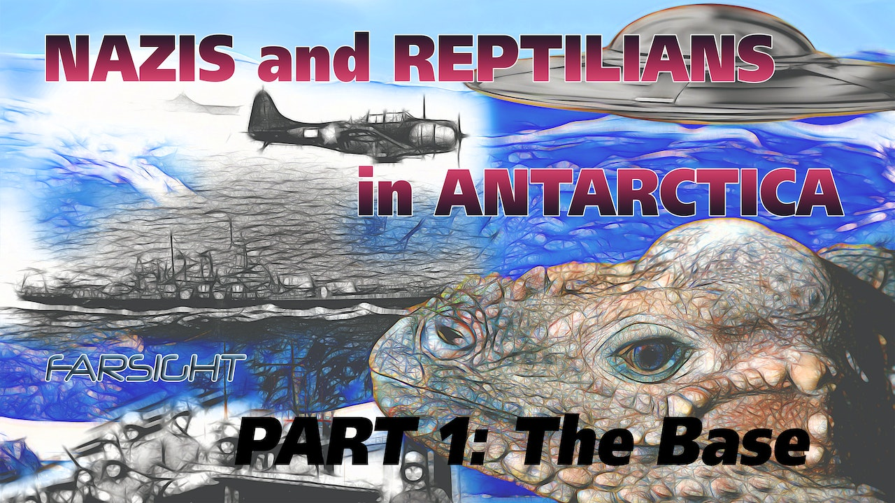 Nazis and Reptilians in Antarctica: Part 1 - The Base