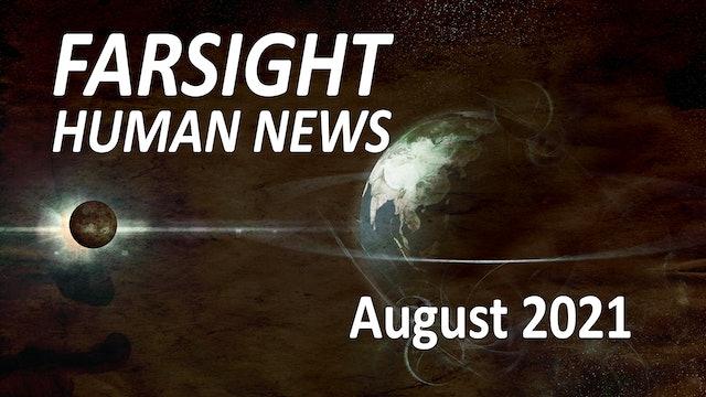 Farsight Human News Forecast: August 2021