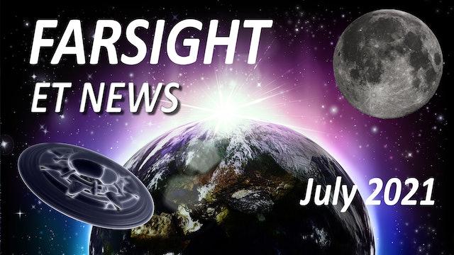 Farsight's ET News Forecast: July 2021