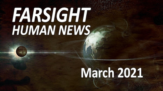 Farsight Human News Forecast: March 2021
