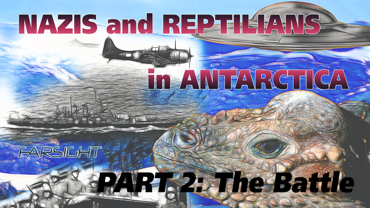 Nazis and Reptilians in Antarctica: Part 2 - The Battle