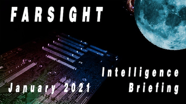 Farsight Intelligence Briefing for January 2021