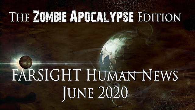 Farsight Human News (Zombie Apocalypse Edition): June 2020