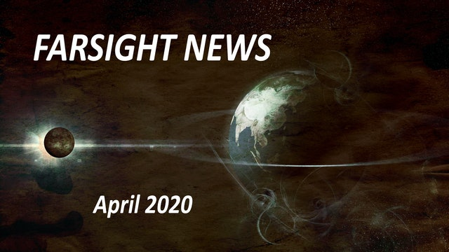 Farsight Human News: April 2020