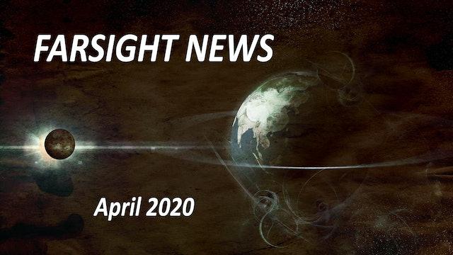 Farsight Human News: April 2020
