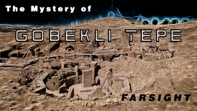 Mystery of Gobekli Tepe: Farsight