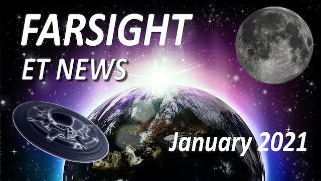 Farsight ET News Forecast: January 2021