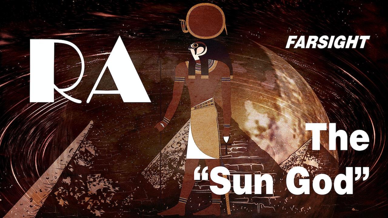 """RA: The """"Sun God"""""""
