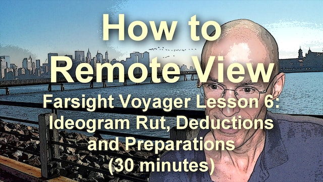 Farsight Voyager Lesson 6: Ideogram Rut, Deductions, and Preparations