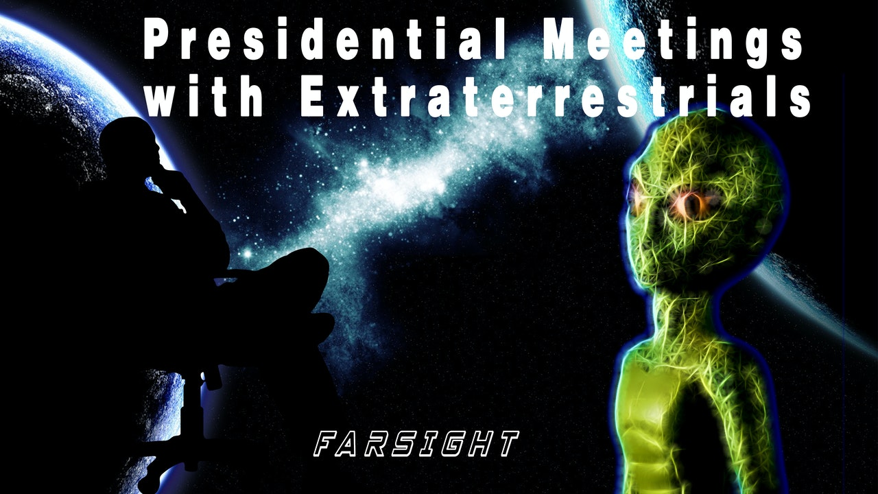 Presidential Meetings with Extraterrestrials
