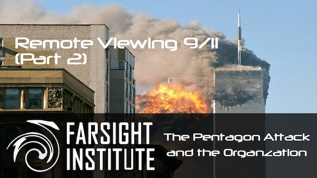 Remote Viewing 9/11: Part 2, the 9/11 Pentagon Attack, and the organization