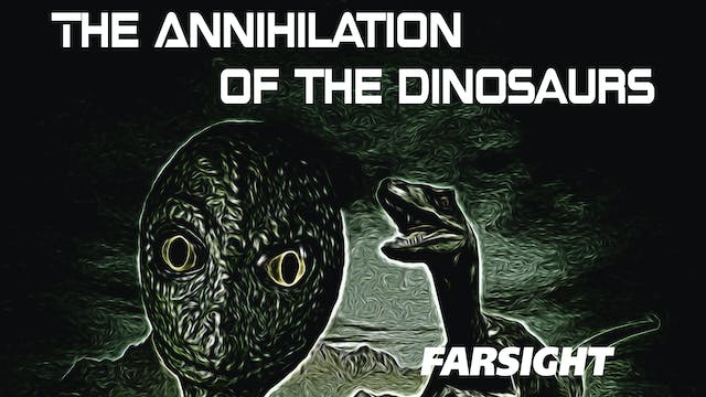 The Annihilation of the Dinosaurs