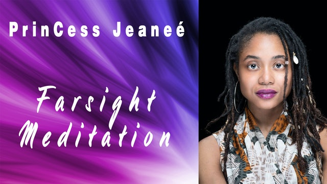 Farsight Meditation with PrinCess Jeanee