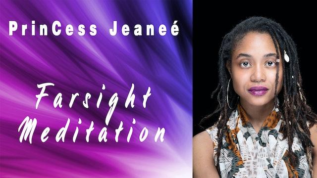 Farsight Meditation with PrinCess Jeanee