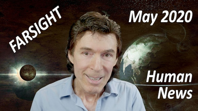 Farsight Human News: May 2020