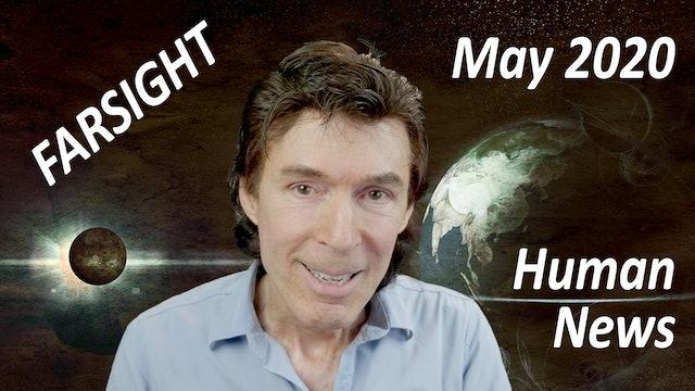 Farsight Human News: May 2020