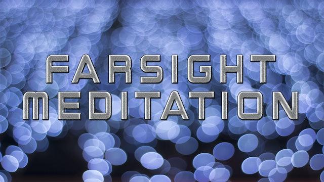 Farsight Meditation