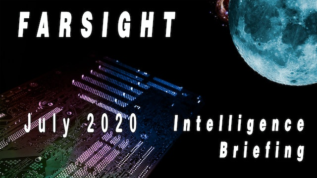 Farsight Intelligence Briefing July 2020