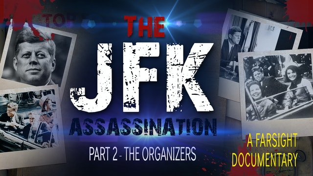 The JFK Assassination: Part 2 - The Organizers