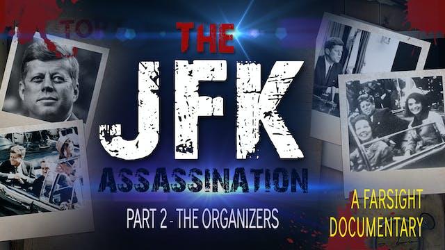 The JFK Assassination: Part 2 - The Organizers
