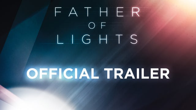 Father of Lights Trailer