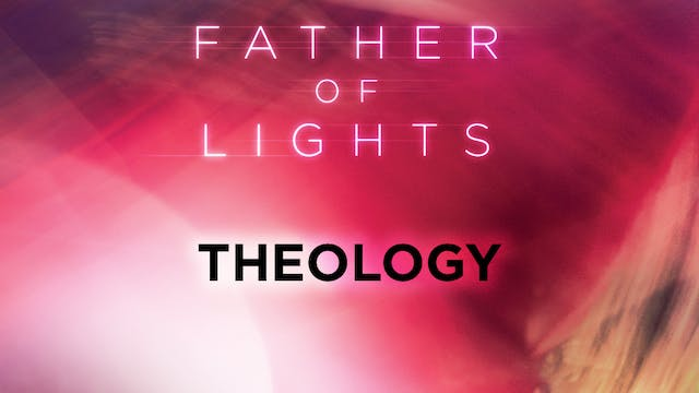 Father of Lights Deluxe Edition - Theology