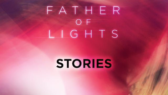 Father of Lights Deluxe Edition - Stories