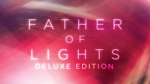 Father of Lights Deluxe Edition