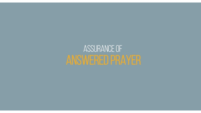 Ep 3 - Assurance of Answered Prayer - Lessons on Assurance