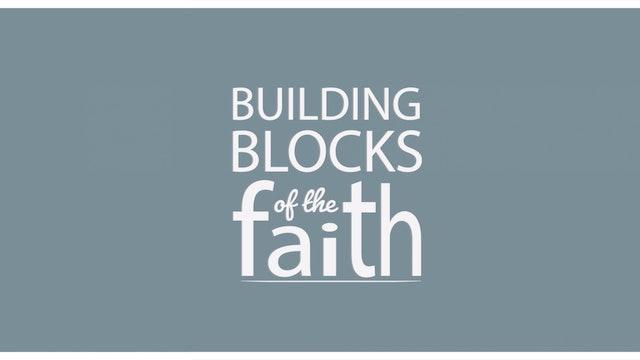 Building Blocks of the Faith