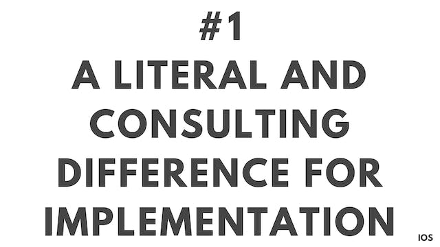 1 IOS A literal and consulting difference for implementation