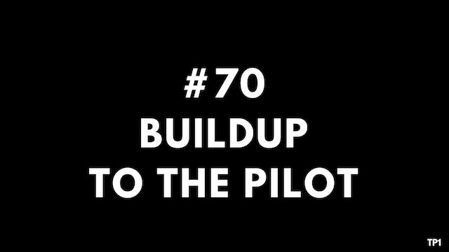 70 TP1 Buildup to the pilot
