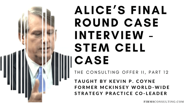 The Consulting Offer 2: 12 Alice's Final Round Case Interview - Stem Cell Case