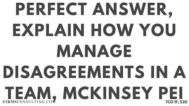S20 P1 Perfect Audio Answer, Felix Session 20, Explain how you manage disagreements in a team, McKinsey PEI