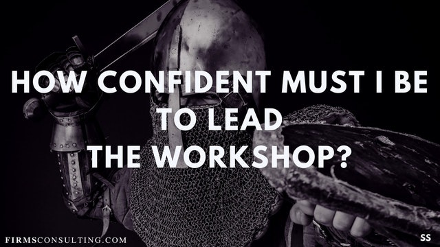 70 FSS How confident must I be to lead the workshop