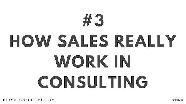 3 21D PS How sales really works in consulting