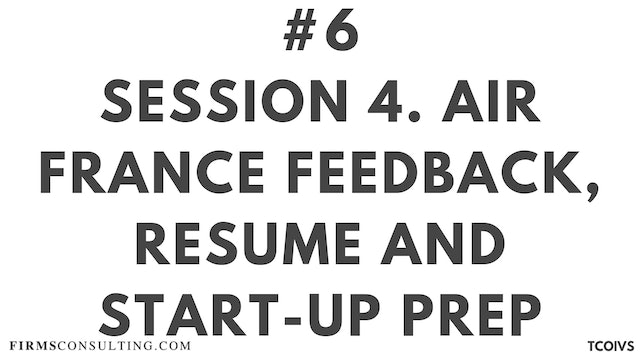 6 TCOIV Sizan. Session 4 Air France Feedback, Resume and Start-up Prep